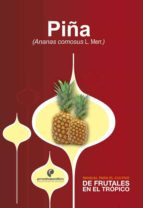 Manual para el cultivo de frutales en el trópico. Piña (ebook)