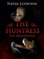 THE HUNTRESS - THE BEGINNINGS (BOOK 1)