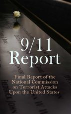 9/11 REPORT: FINAL REPORT OF THE NATIONAL COMMISSION ON TERRORIST ATTACKS UPON THE UNITED STATES
