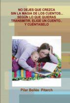 NO DEJES QUE CREZCA SIN LA MAGIA DE LOS CUENTOS... (ebook)