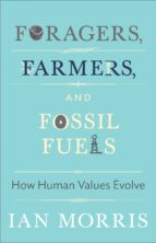 Foragers, Farmers, and Fossil Fuels (ebook)
