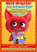 Mein Monster - Sichtwörter - Stufe 1 Buch 1 - Leute Tiere Farben Dimensionen Orte Verkehr (ebook)