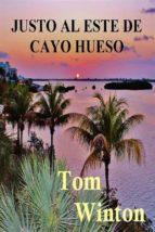 Justo Al Este De Cayo Hueso (ebook)