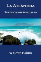 La Atlántida Testigos Presenciales (ebook)