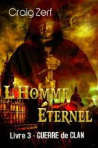 L'homme Éternel – Livre 3: Guerre De Clan (ebook)