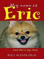 MY NAME IS ERIC...AND THIS IS MY STORY