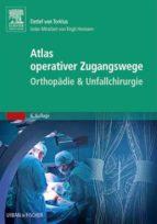 Atlas orthopädisch-chirurgischer Zugangswege (ebook)