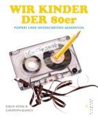 Wir Kinder der 80er (ebook)