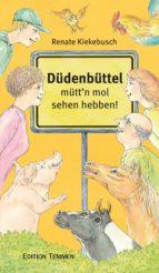 Düdenbüttel - mütt'n mol sehen hebben! (ebook)