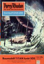 Perry Rhodan 42: Raumschiff TITAN funkt SOS (ebook)