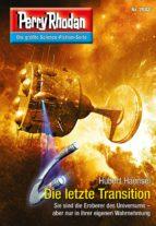 Perry Rhodan 2882: Die letzte Transition (Heftroman) (ebook)
