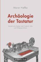 ARCHÄOLOGIE DER TASTATUR