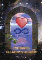 Polyamorie - Eine Zukunft Für Die Zukunft (ebook)