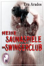 Heiße Saunaspiele im Swingerclub (ebook)