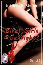 Biker, Girls & Sexfights, Band 2 (Catfight, Erotik) (ebook)