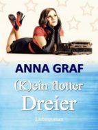 (K)EIN FLOTTER DREIER