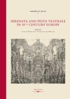 SERENATA AND FESTA TEATRALE IN 18TH CENTURY EUROPE