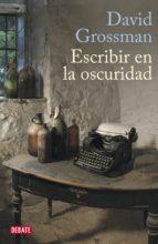 Escribir en la oscuridad (ebook)