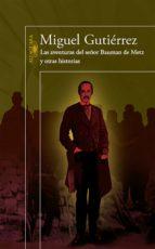 Las aventuras del señor Bauman de Metz y otras historias (ebook)