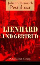 Lienhard und Gertrud (Utopischer Roman) - Vollständige Ausgabe (ebook)