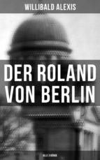 Der Roland von Berlin (Gesamtausgabe in 3 Bänden) (ebook)