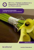 Trabajos auxiliares en la elaboración de composiciones con flores y plantas. AGAJ0108  (ebook)