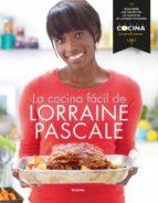 La cocina fácil de Lorraine Pascale (ebook)