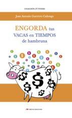 Engorda tus vacas en tiempos de hambruna (ebook)