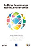 La Nueva Comunicación: realidad, noción y acción