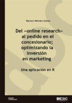 """Del """"online reseach"""" al pedido en el concesionario; optimizando la inversión en marketing. Una aplicación en R"""