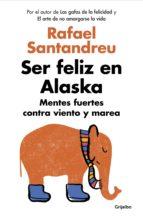 Ser feliz en Alaska (ebook)