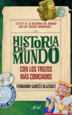 La historia del mundo con los trozos más codiciados (ebook)