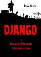 DJANGO Y LOS ÁNGELES DE LA MUERTE DEL WESTERN EUROPEO