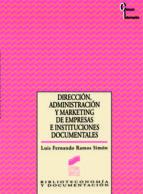 Dirección, administración y marketing de empresas e instituciones documentales (ebook)