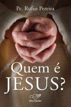 Quem é Jesus? (ebook)
