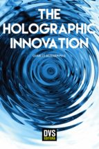 THE HOLOGRAPHIC INNOVATION