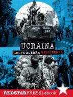 Ucraina. Golpe Guerra Resistenza (ebook)