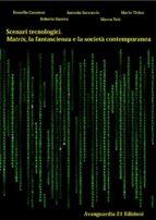 Scenari tecnologici. Matrix, la fantascienza e la società contemporanea (ebook)