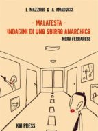 Malatesta - Indagini di uno sbirro anarchico (Vol.1) (ebook)