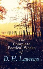 THE COMPLETE POETICAL WORKS OF D. H. LAWRENCE