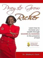 PRAY & GROW RICHER