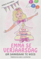 Emma Se Verjaarsdag - Om Dankbaar Te Wees (ebook)