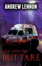 Una Vita Da Buttare (ebook)