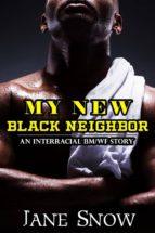 My New Black Neighbor (Interracial Black M/White F Erotica) (ebook)