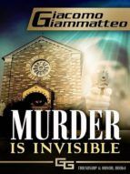 MURDER IS INVISIBLE