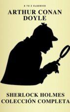 Sherlock Holmes: La colección completa (Clásicos de la literatura) (Active TOC) (AtoZ Classics) (ebook)
