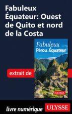 FABULEUX EQUATEUR: OUEST DE QUITO ET NORD DE LA COSTA