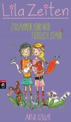Lila Zeiten - Zusammen sind wir tierisch stark (ebook)