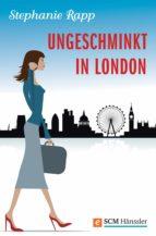 Ungeschminkt in London (ebook)