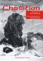 Christian. Ein Roman von Robert Buchanan aus dem Jahre 1887 (ebook)
